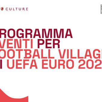 UEFA 2020 Football Village di piazza del Popolo: tutti gli eventi